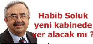 Habib Soluk Yeni kabinede yer alacak mı ?