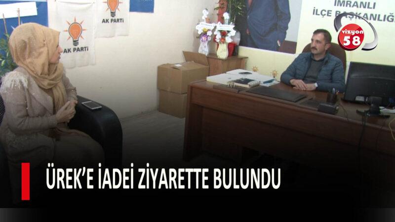 ÜREK'E İADEİ ZİYARETTE BULUNDU