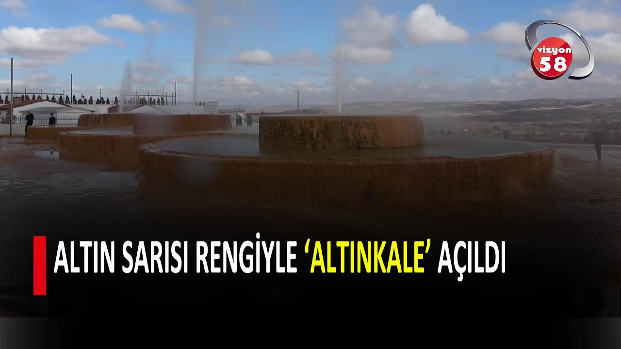 ALTIN SARISI RENGİYLE 'ALTINKALE' AÇILDI