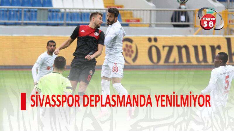 SİVASSPOR DEPLASMANDA YENİLMİYOR