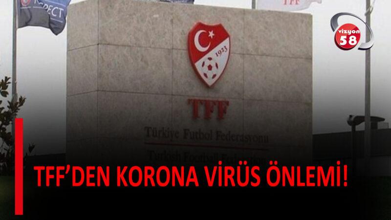 TFF'DEN KORONA VİRÜS ÖNLEMİ!
