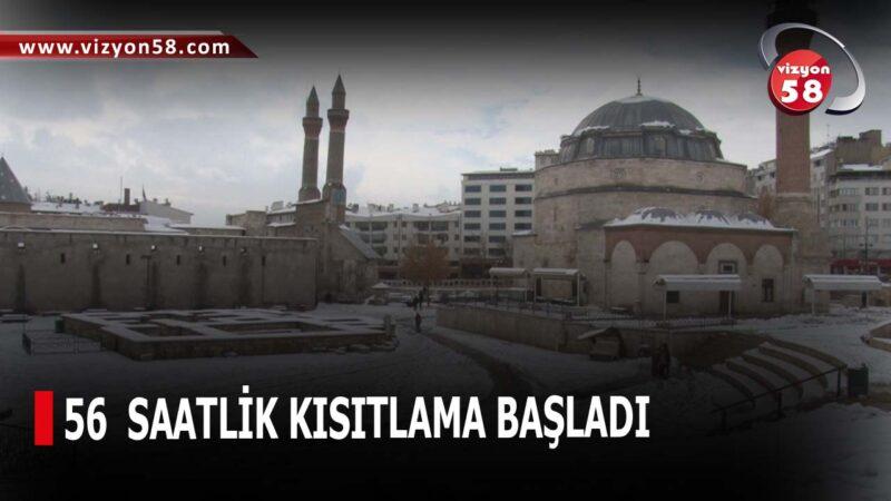 56  SAATLİK KISITLAMA BAŞLADI