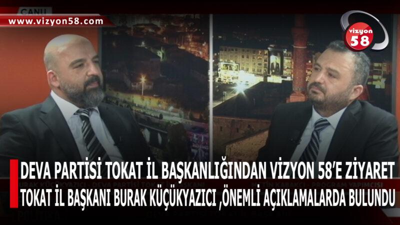 DEVA PARTİSİ TOKAT İL BAŞKANLIĞINDAN VİZYON 58'E ZİYARET