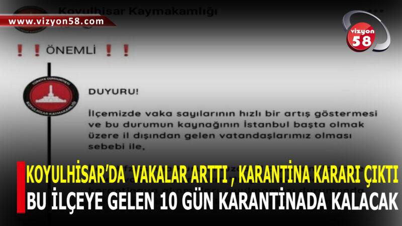 KOYULHİSAR'DA  VAKALAR ARTTI , KARANTİNA KARARI ÇIKTI