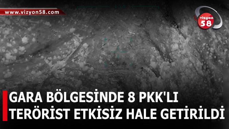 GARA BÖLGESİNDE 8 PKK'LI  TERÖRİST ETKİSİZ HALE GETİRİLDİ