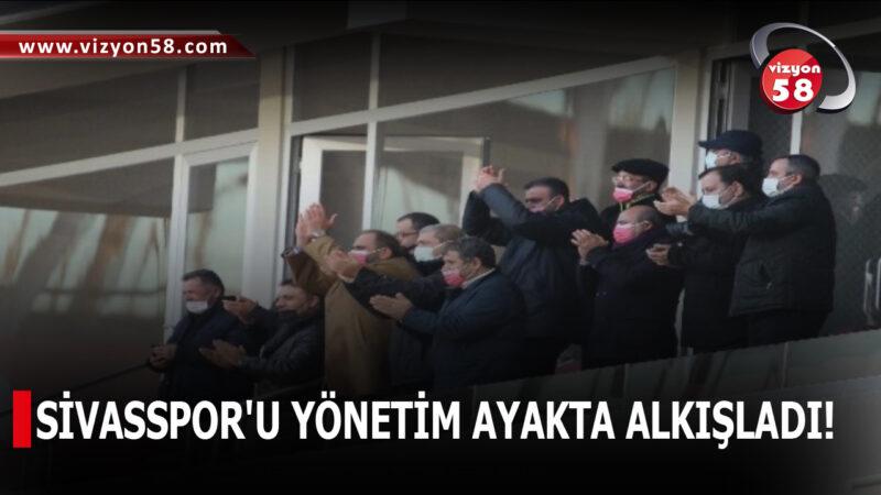 SİVASSPOR'U YÖNETİM AYAKTA ALKIŞLADI!