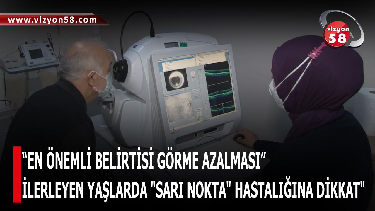 """""""EN ÖNEMLİ BELİRTİSİ GÖRME AZALMASI"""""""