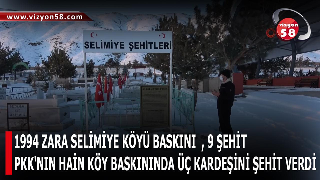 1994 ZARA SELİMİYE KÖYÜ BASKINI  , 9 ŞEHİT
