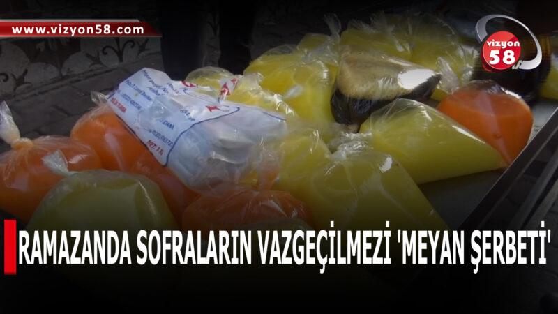 RAMAZANDA SOFRALARIN VAZGEÇİLMEZİ 'MEYAN ŞERBETİ'