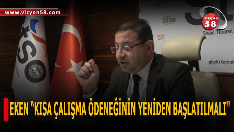 """EKEN """"KISA ÇALIŞMA ÖDENEĞİNİN YENİDEN BAŞLATILMALI"""""""