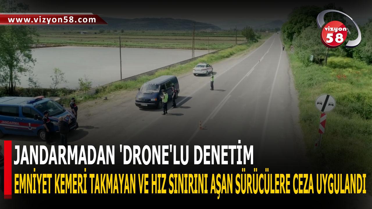 JANDARMADAN 'DRONE'LU DENETİM
