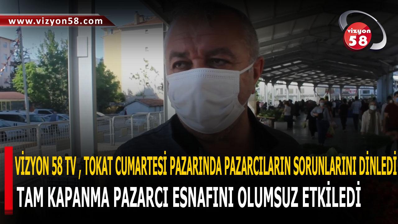 VİZYON 58 TV , TOKAT CUMARTESİ PAZARINDA PAZARCILARIN SORUNLARINI DİNLEDİ