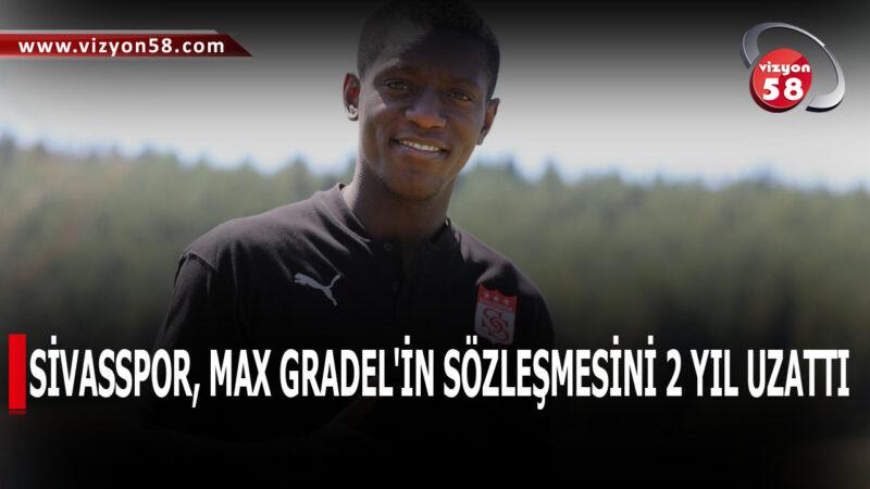 SİVASSPOR, MAX GRADEL'İN SÖZLEŞMESİNİ 2 YIL UZATTI