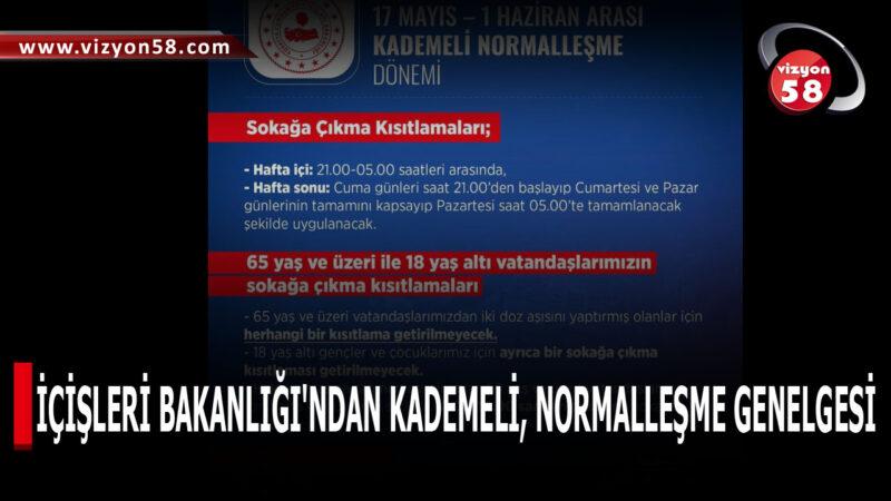 İÇİŞLERİ BAKANLIĞI'NDAN KADEMELİ, NORMALLEŞME GENELGESİ