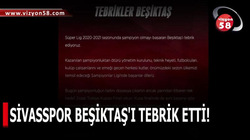 SİVASSPOR BEŞİKTAŞ'I TEBRİK ETTİ!