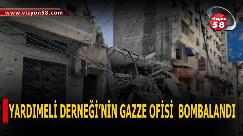 YARDIMELİ DERNEĞİ'NİN GAZZE OFİSİ  BOMBALANDI