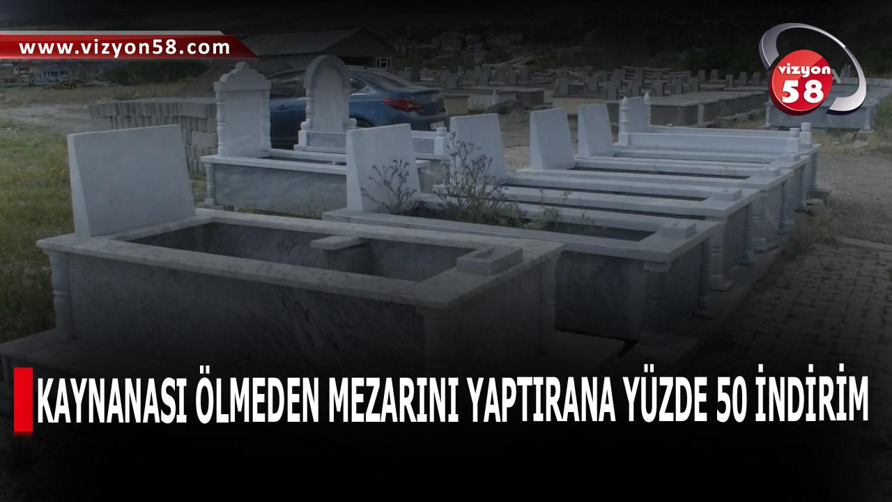 KAYNANASI ÖLMEDEN MEZARINI YAPTIRANA YÜZDE 50 İNDİRİM