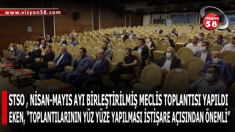 STSO , NİSAN-MAYIS AYI BİRLEŞTİRİLMİŞ MECLİS TOPLANTISI YAPILDI