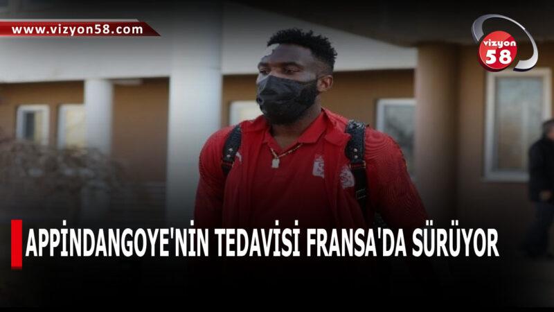 APPİNDANGOYE'NİN TEDAVİSİ FRANSA'DA SÜRÜYOR