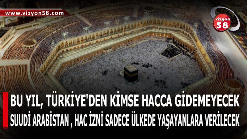 BU YIL, TÜRKİYE'DEN KİMSE HACCA GİDEMEYECEK