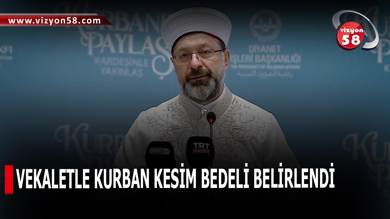 VEKALETLE KURBAN KESİM BEDELİ BELİRLENDİ