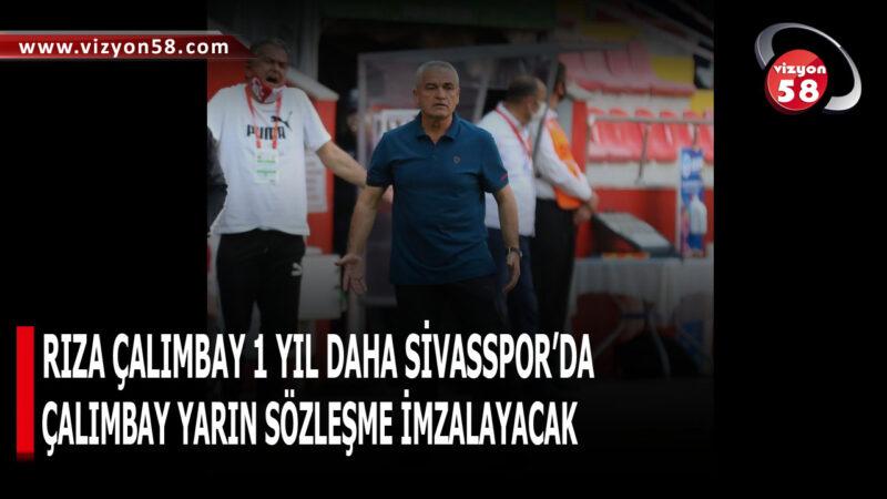 RIZA ÇALIMBAY 1 YIL DAHA SİVASSPOR'DA