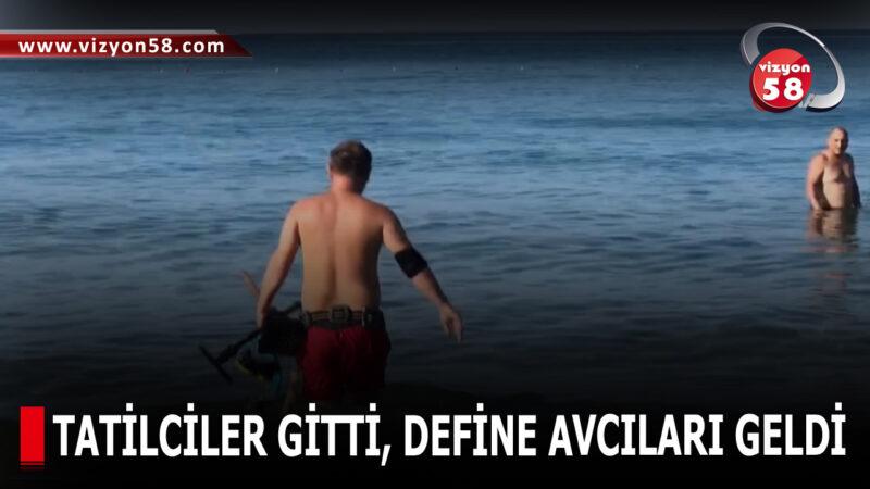 TATİLCİLER GİTTİ, DEFİNE AVCILARI GELDİ