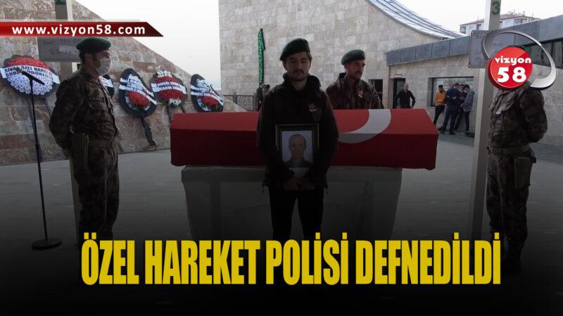 ÖZEL HAREKET POLİSİ DEFNEDİLDİ